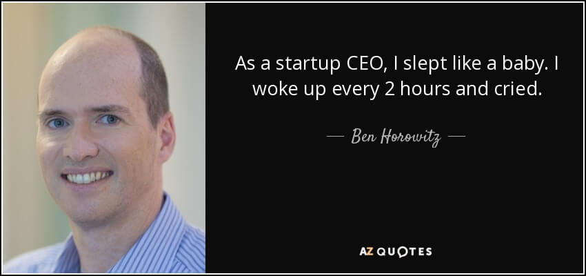 quote-as-a-startup-ceo-i-slept-like-a-baby-i-woke-up-every-2-hours-and-cried-ben-horowitz-60-88-18