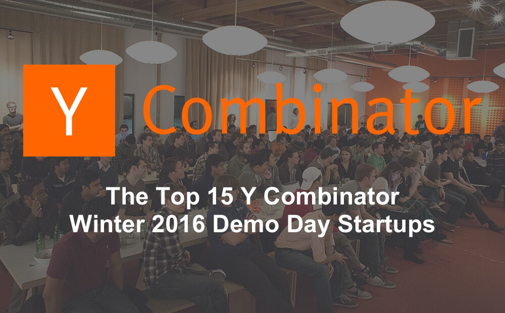 post image for The Top 15 Y Combinator Winter 2016 Demo Day Startups