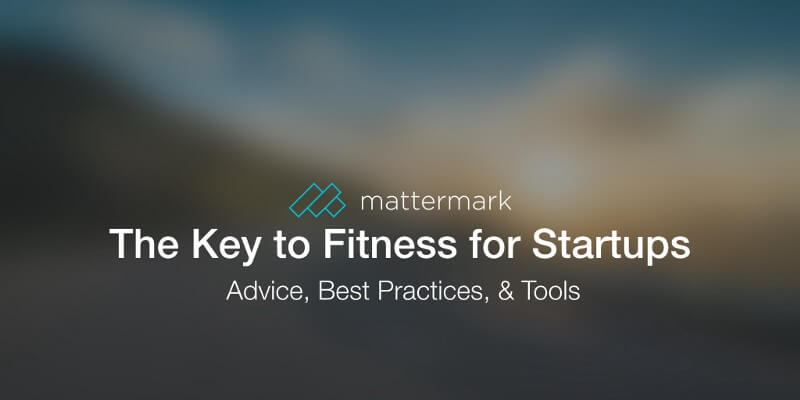 post image for The Key to Fitness for Startups: Advice, Best Practices, & Tools